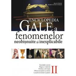 Enciclopedia Gale  a fenomenelor neobisnuite si inexplicabile - Brad Steiger - Vol. 2 ALL
