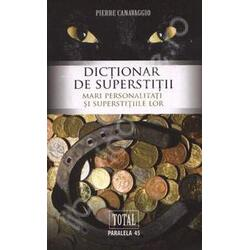 Dictionar de superstitii - Pierre Canavaggio PARALELA 45