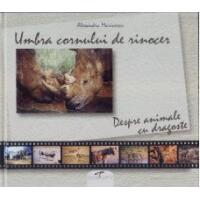 Umbra cornului de rinocer Despre animale cu dragoste CD PRESS