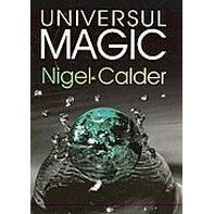 Universul magic - Nigel Calder ALL