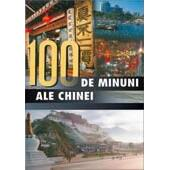 100 de minuni ale Chinei ALL