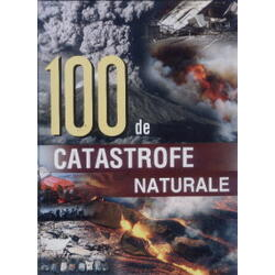 100 de catastrofe naturale ALL