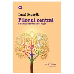 Pilonul Central - Israel Regardie NEMIRA