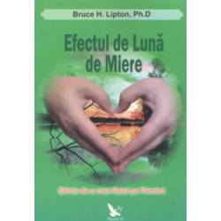 Efectul De Luna De Miere - Bruce H. Lipton FOR YOU
