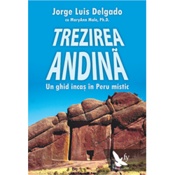 Trezirea Andina. In Ghid Incas In Peru Mistic - Jorge Luis Delgado FOR YOU