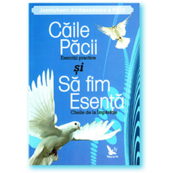 Caile Pacii si Sa fim esenta - Jasmuheen FOR YOU