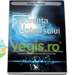 FOR YOU Sa Intram Pe Frecventa Universului – David Thomas