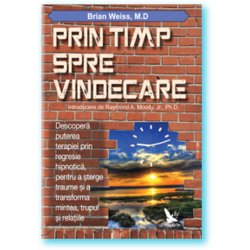 Prin timp spre vindecare - Brian Weiss FOR YOU