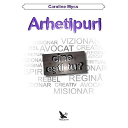 Arhetipuri - Caroline Myss FOR YOU