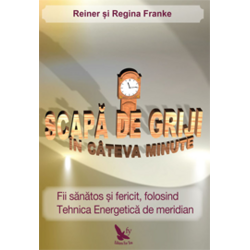 Scapa De Griji In Cateva Minute - Reiner Si Regina Franke FOR YOU