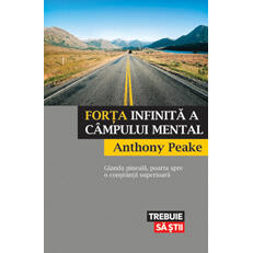 Forta infinita a campului mental - Anthony Peake LIFESTYLE