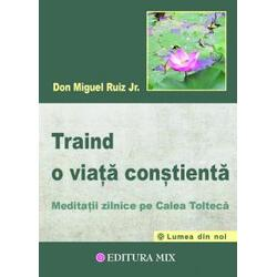 Traind o viata constienta - Don Miguel Ruiz MIX