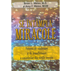 Se intampla miracole - Brian L. Weiss, Amy F. Weiss FOR YOU