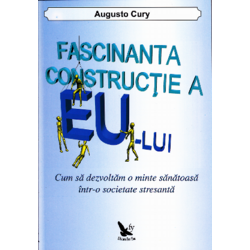 Fascinanta constructie a eu-lui - Augusto Cury FOR YOU