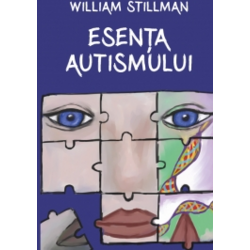 Esenta autismului - William Stillman