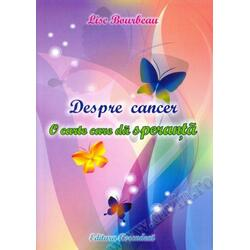 Despre cancer. O carte care da speranta - Lise Bourbeau ASCENDENT