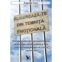 Elibereaza-te din temnita emotionala - Augusto Cury FOR YOU