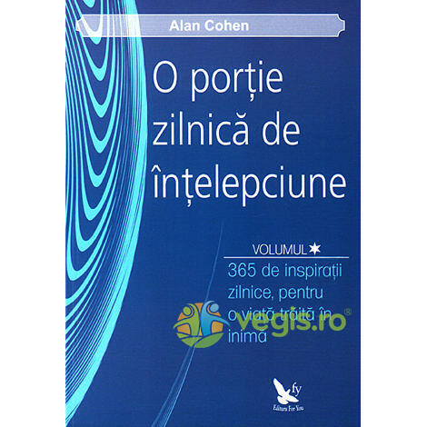 O portie zilnica de intelepciune Voil.1+2 - Alan Cohen FOR YOU