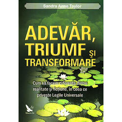 Adevar, triumf si transformare - Sandra Anne Taylor FOR YOU