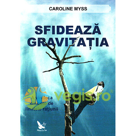 FOR YOU Sfideaza gravitatia – Caroline Myss