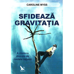 Sfideaza gravitatia - Caroline Myss FOR YOU