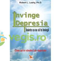 Invinge depresia inainte ca ea sa te invinga - Robert L. Leahy FOR YOU
