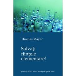 Salvati fiintele elementare! - Thomas Nayer UNIVERS ENCICLOPEDIC