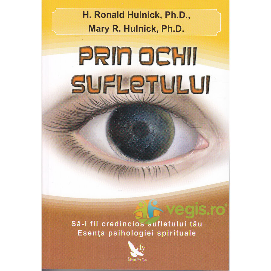FOR YOU Prin ochii sufletului – H. Ronald Hulnick, Mary R. Hulnick