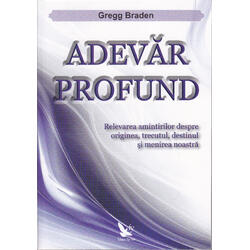 Adevar profund - Gregg Braden FOR YOU