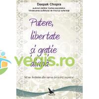 Putere, libertate si gratie divina - Deepak Chopra FOR YOU