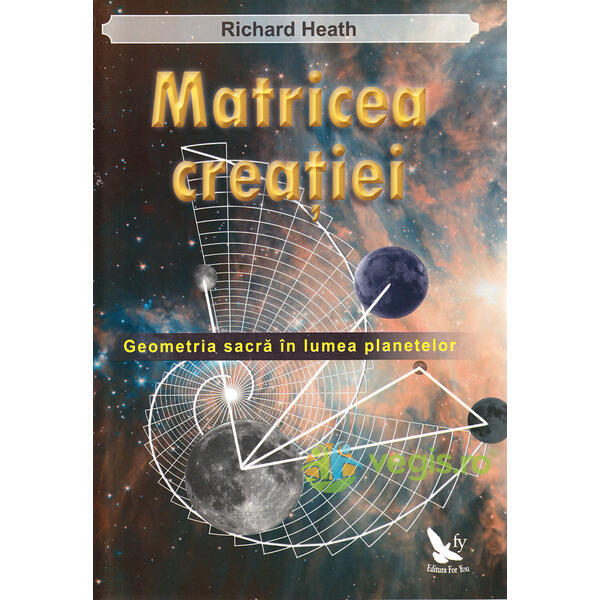 Matricea creatiei - Richard Heath FOR YOU