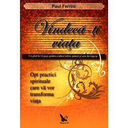 Vindeca-ti viata - Paul Ferrini FOR YOU