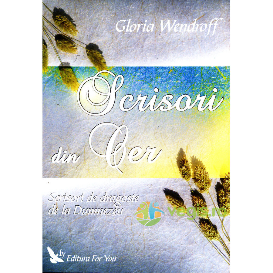 FOR YOU Scrisori din cer – Gloria Wendroff