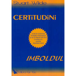 Certitudini - Imboldul - Stuart Wilde FOR YOU