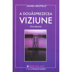 A Douasprezecea Viziune - James Redfield MIX