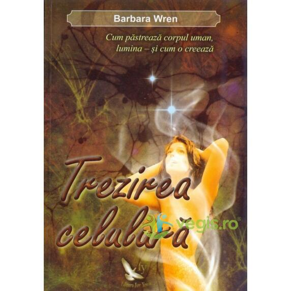 Trezirea celulara - Barbara Wren FOR YOU