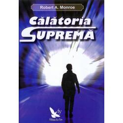 Calatoria suprema - Robert A. Monroe FOR YOU