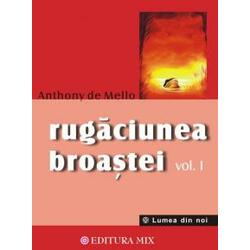 Rugaciunea broastei vol. 1 - Anthony De Mello MIX