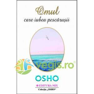Omul care iubea pescarusii - Osho MIX
