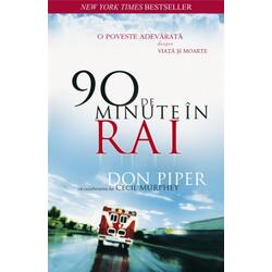 90 de minute in rai - Don Piper ADEVAR DIVIN