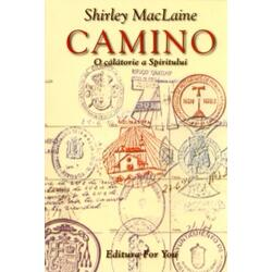 Camino - O calatorie a spiritului - Shirley Maclaine FOR YOU