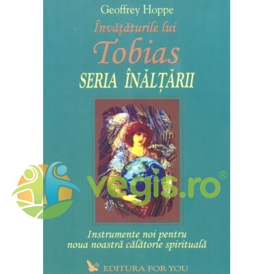 FOR YOU Invataturile lui Tobias, seria inaltarii – Geoffrey Hoppe