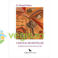 Cartea secretelor - Deepak Chopra FOR YOU