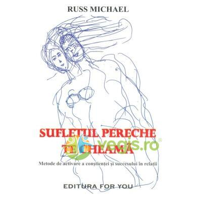 Sufletul pereche te cheama - Russ Michael FOR YOU