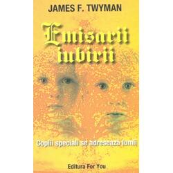 Emisarii iubirii - James F. Twyman FOR YOU