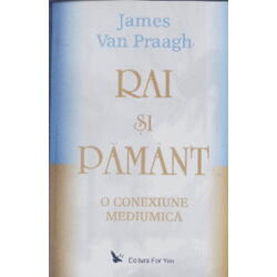 Rai si pamant - James Van Praagh FOR YOU