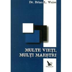 Multe vieti, multi maestri - Dr. Brian L. Weiss FOR YOU