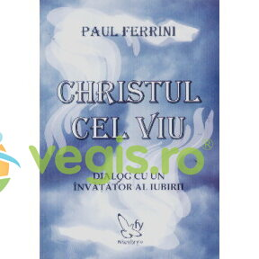 FOR YOU Christul cel viu – Paul Ferrini