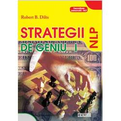 Strategii de geniu vol. I - Robert B. Dilts EXCALIBUR