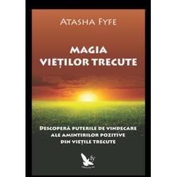 Magia Vietilor Trecute - Atasha Fyfe FOR YOU